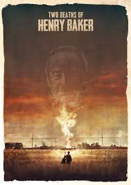 Two Deaths of Henry Baker    Austin Film Festival Review
